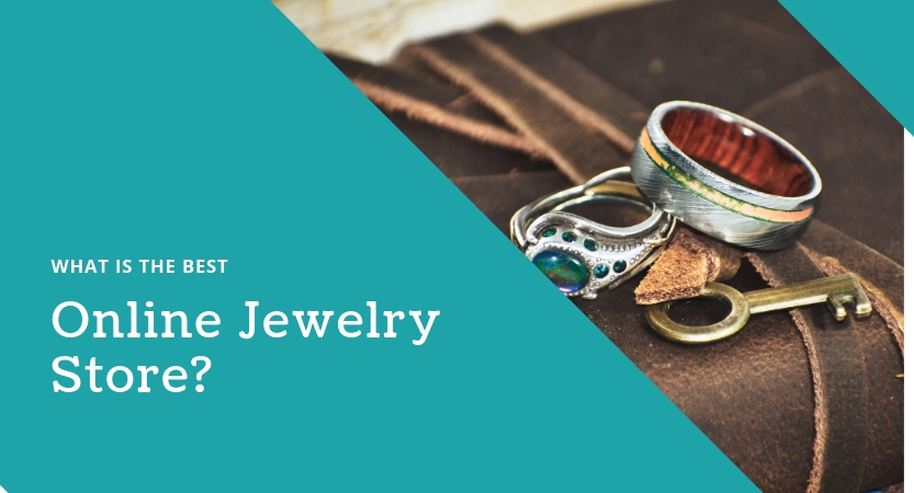 What is the Best Online Jewelry Store
